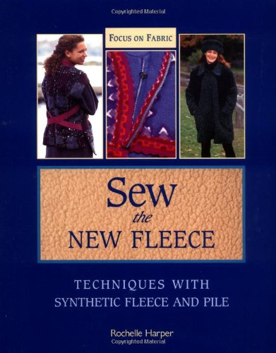 9781561581726: Sew the New Fleece: Techniques with Synthetic Fleece and Pile