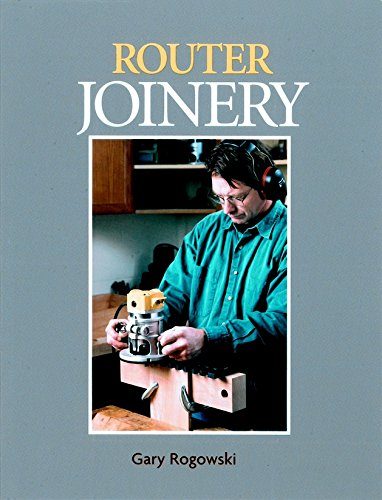 9781561581740: Router Joinery: The Only Router Book Dedicated to Woodwork Joinery (A Fine woodworking book)