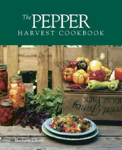 9781561581955: The Pepper Harvest Cookbook