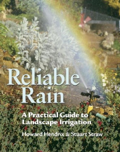 9781561582020: Reliable Rain: A Practical Guide to Landscape Irrigation