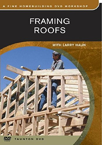 9781561582099: Framing Roofs (Builder's Library)