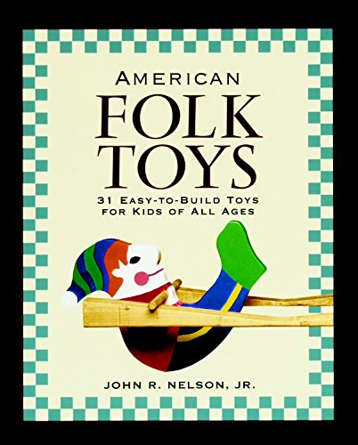 9781561582211: American Folk Toys: Easy-to-Build Toys for Kids of All Ages