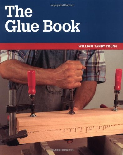 9781561582228: The Glue Book (Taunton Woodworking Resource Library)