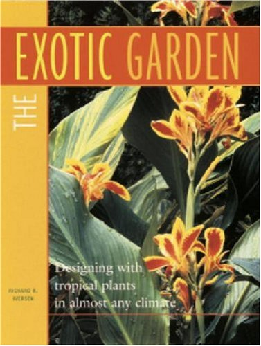 9781561582327: The Exotic Garden: Designing with Tropical Plants in Almost Any Climate