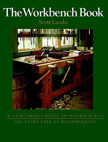 9781561582709: The Workbench Book: A Craftsman's Guide to Workbenches for Every Type of Woodworking