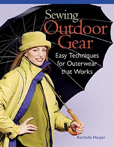 9781561582839: Sewing Outdoor Gear: Easy Techniques for Outdoor Wear That Works