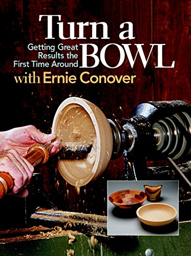9781561582938: Turn a Bowl with Ernie Conover: Getting Great Results the First Time Around