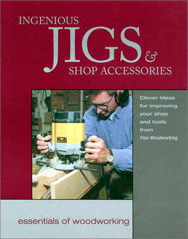 9781561583010: Ingenious Jigs & Shop Accessories: Clever Ideas for Improving Your Shop and Tools fro (Woodworker's Library)