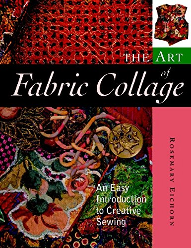9781561583065: The Art of Fabric Collage: An Easy Introduction to Creative Sewing