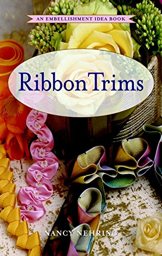 9781561583089: Ribbon Trims: An Embellishment Idea Book (Embelishment ideas)
