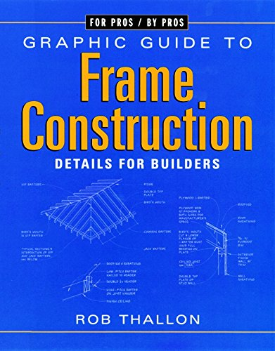 9781561583232: Graphic Guide to Frame Construction: Details for Builders and Designers (For Pros By Pros)