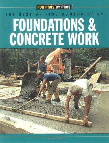9781561583300: Foundations & Concrete Work (For Pros By Pros)