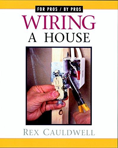 Excellent 9781561583324 Wiring A House For Pros By Pros Abebooks Rex Wiring Cloud Xeiraioscosaoduqqnet