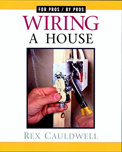 9781561583324: Wiring a House: Completely Revised and Updated (For Pros By Pros)