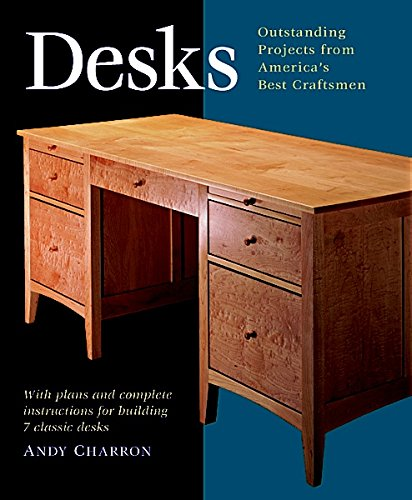 9781561583485: Desks: With Plans and Complete Instructions for Building Seven Classic Desks (Projects Book)