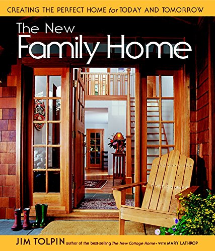 The New Family Home: Creating the Perfect Home for Today and Tomorrow (1561583545) by Tolpin, James L.