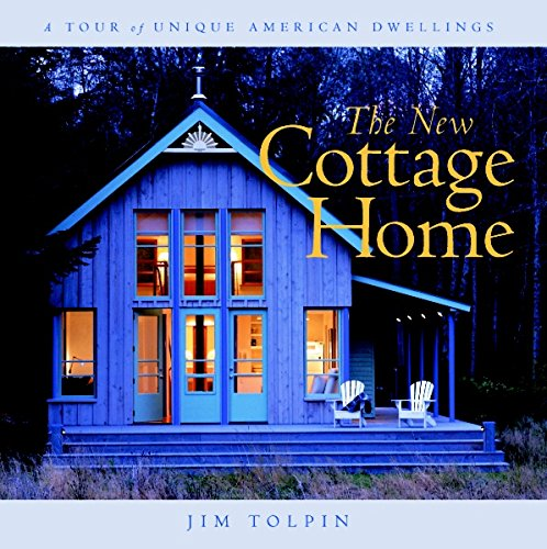 9781561583553: The New Cottage Home: A Tour of Unique American Dwellings