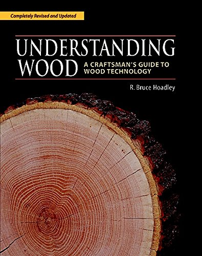 9781561583584: Understanding Wood: A Craftsman's Guide to Wood Technology