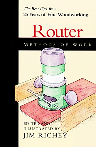 9781561583690: Methods of Work: Router: The Best Tips from 25 years of Fine Woodworking
