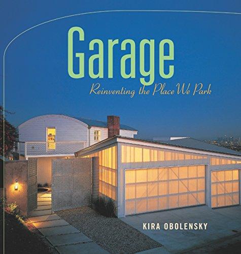 Garage: Reinventing the Place We Park: Obolensky, Kira