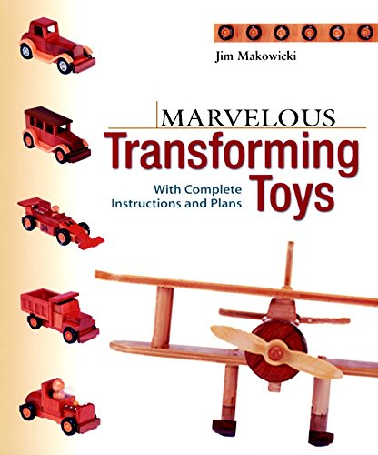 Marvelous Transforming Toys : With Complete Instructions: Jim Makowicki