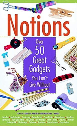 9781561584154: Notions: Over 50 Great Gadgets You Can't Live Without