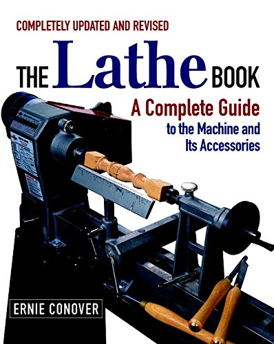 The Lathe Book: A Complete Guide to: Conover, Ernie