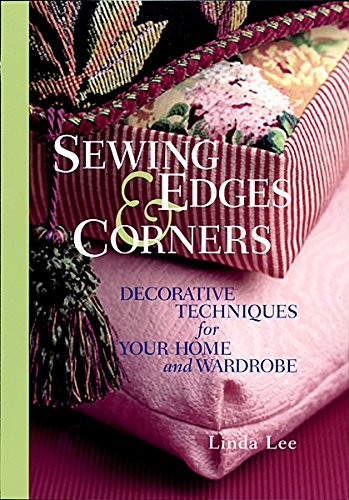 9781561584185: Sewing Edges and Corners: Decorative Techniques for Your Home and Wardrobe