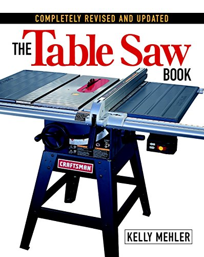 9781561584260: The Table Saw Book, Completely Revised and Updated