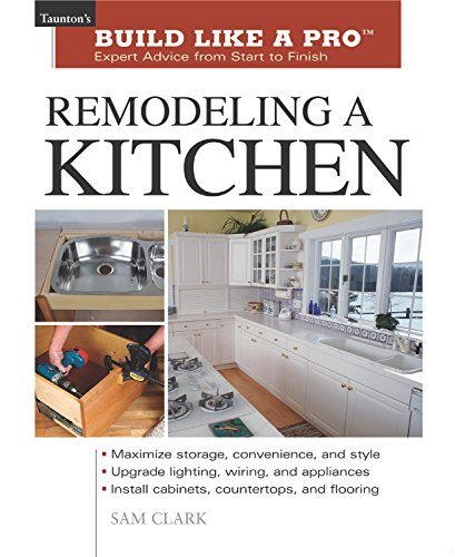 9781561584826: Remodeling a Kitchen (Taunton's Build Like a Pro)
