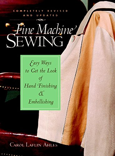 9781561584871: Fine Machine Sewing Revised Edition: Easy Ways to Get the Look of Hand Finishing and Embellishing