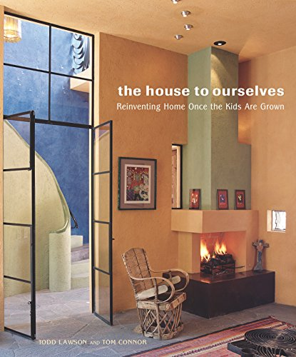 The House to Ourselves: Reinventing Home Once: Todd Lawson, Tom