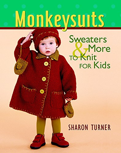 9781561584932: Monkeysuits: Sweaters & More to Knit for Kids