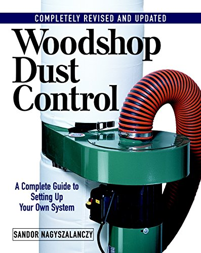 9781561584994: Woodshop Dust Control: A Complete Guide to Setting Up Your Own System
