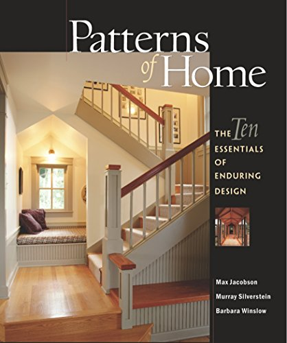 Patterns of Home: The Ten Essentials of Enduring Design.: JACOBSON, Max, SILVERSTEIN, Murray, and ...