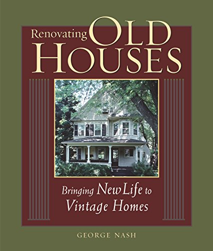 9781561585359: Renovating Old Houses: Bringing New Life to Vintage Homes (For Pros By Pros)