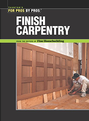 9781561585366: Finish Carpentry (For Pros By Pros)