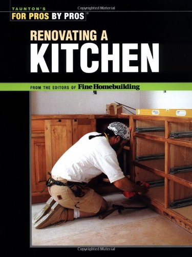 9781561585403: Renovating a Kitchen (For Pros By Pros)