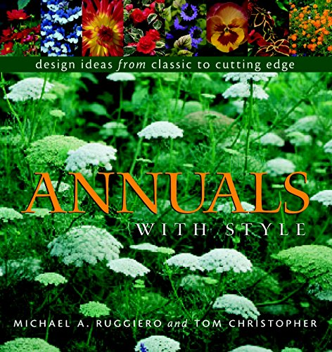 Annuals With Style. Design Ideas from Classic to Cutting Edge
