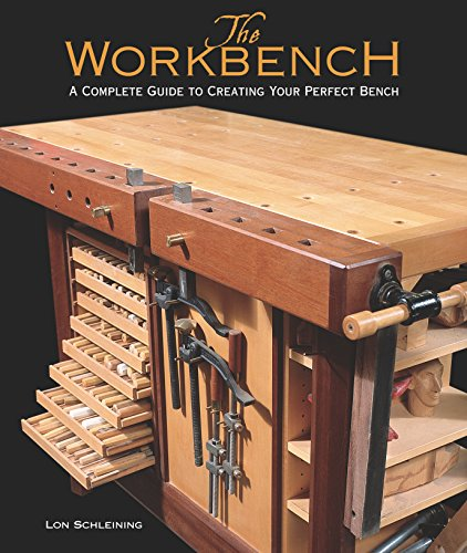 9781561585946: The Workbench: A Complete Guide to Creating Your Perfect Bench