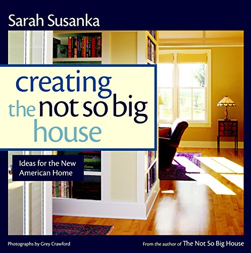 Creating The Not So Big House Insights And Ideas For The