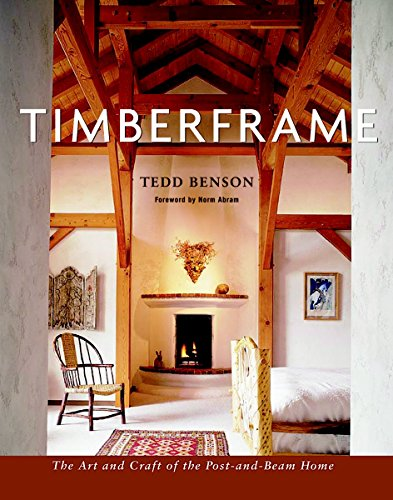 9781561586080: Timberframe: The Art and Craft of the Post-and-Beam Home