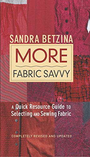 9781561586622: More Fabric Savvy: A Quick Resource Guide to Selecting and Sewing Fabric