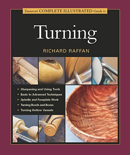 9781561586721: Tauntons Complete Illustrated Guide To Turning