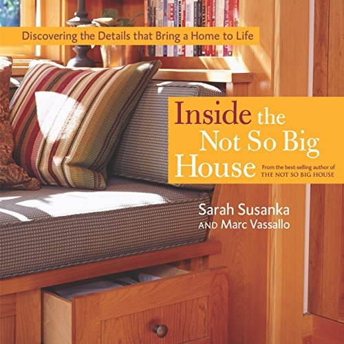9781561586813: Inside the Not So Big House: Discovering the Details that Bring a Home to Life (Susanka)