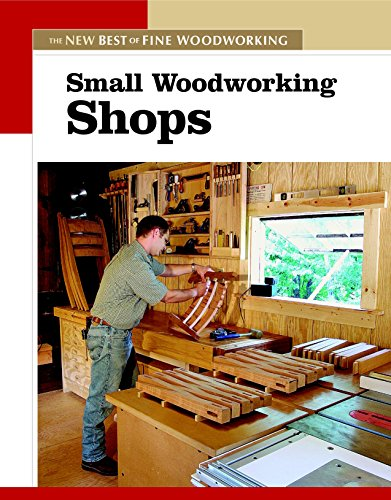 9781561586868: Small Woodworking Shops (New Best of Fine Woodworking)