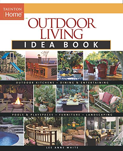 9781561587575: Outdoor Living Idea Book (Taunton Home Idea Books)