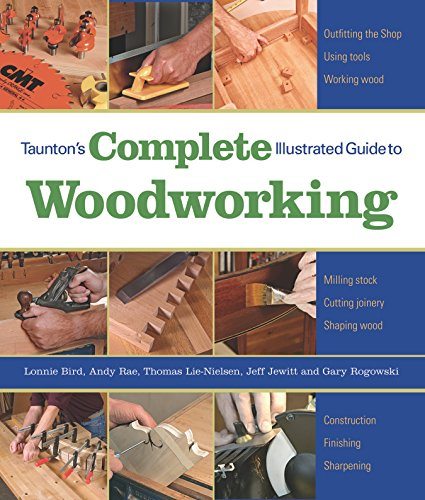 9781561587698: Tauntons Complete Illustrated Guide To Woodworking