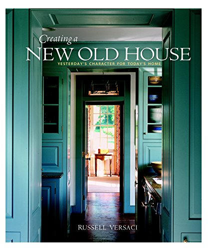 9781561587926: Creating a New Old House: Yesterday's Character for Today's Home (American Institute Architects)