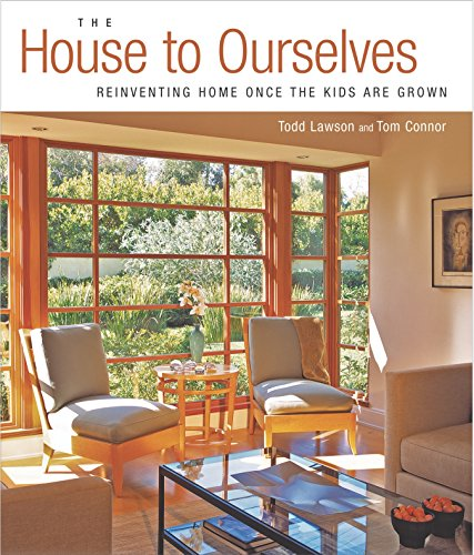 The House to Ourselves: Reinventing Home Once: Lawson, Todd, Connor,